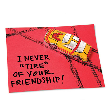 """I Will Never """"Tire"""" of Your Friendship, Valentine"""