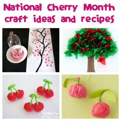 February is National Cherry Month! Try these crafts and recipe ideas!