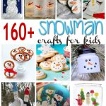 Over 160 snowman crafts and recipes for the kids!