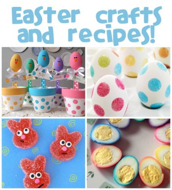 Easter Crafts & Recipes