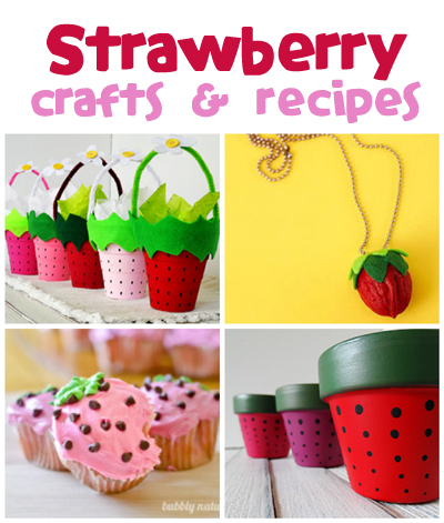 Strawberry Crafts & Recipes