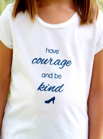 Have Courage And Be Kind Shirt