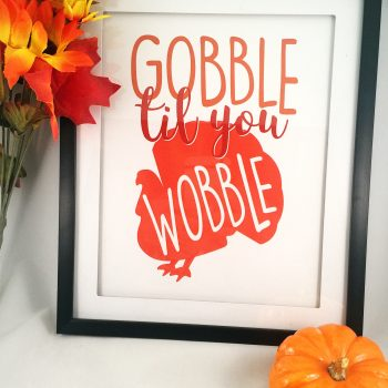Gobble 'Til You Wobble Thanksgiving Printable