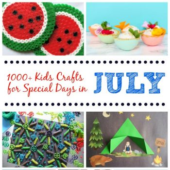 Kids Crafts for Special Days in July